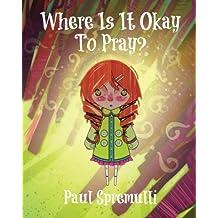 Where Is It Okay To Pray? by Paul Spremulli (2012-02-28)