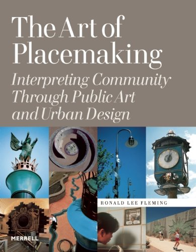 The Art of Placemaking: Interpreting Community Through Public Art and Urban Design