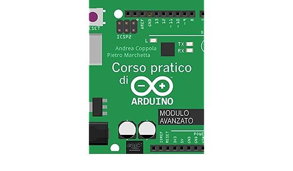 Corso pratico di Arduino. Modulo avanzato (Italian Edition)