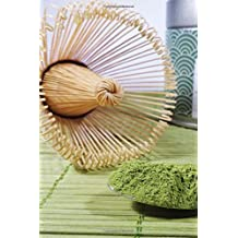 Matcha Powder and a Whisk Japanese Green Tea Journal: 150 Page Lined Notebook/Diary