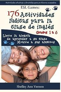 176 Actividades lúdicas para la clase de inglés: Grados 1 a 6 (Spanish Edition)