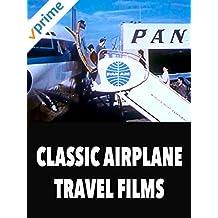 Classic Airplane Travel Films