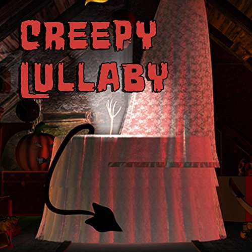 Creepy Lullaby -