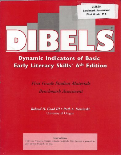 Dibels Dynamic Indicators of Basic Early Literacy Skills 6th Edition, First Grade Student Materials Benchmark Assessment ISBN 9781570358845, 1570358842 (Dynamic Indicators Of Basic Early Literacy Skills Dibels)