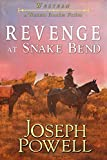 #4: Western: Revenge at Snake Bend (A Western Frontier Fiction)