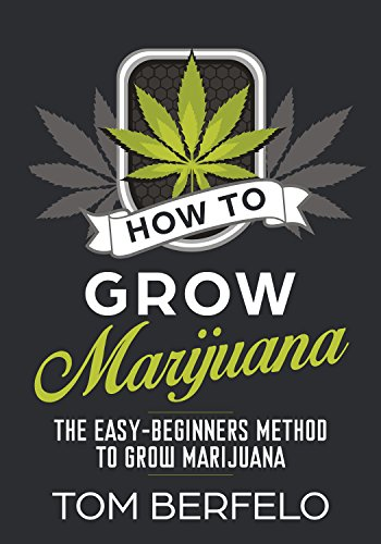 How to grow marijuana: The easy-beginners method to grow marijuana