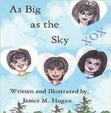 As Big as the Sky, Janice M. Hogan, 1424191815