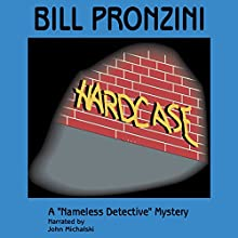 Hardcase: Nameless Detective, Book 22 Audiobook by Bill Pronzini Narrated by John Michalski