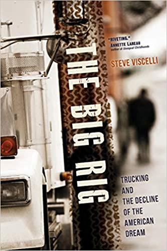 Amazon com: The Big Rig: Trucking and the Decline of the