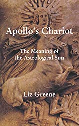 Apollo's Chariot: The Meaning of the Astrological Sun (English Edition)