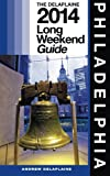 PHILADELPHIA - the Delaplaine 2014 Long Weekend Guide, Andrew Delaplaine, 1499588097