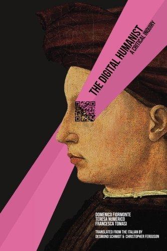 The Digital Humanist: A Critical Inquiry by Domenico Fiormonte (2015-12-07)