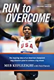 Run to Overcome: The Inspiring Story of an American Champion's Long-Distance Quest to Achieve a Big Dream, Books Central
