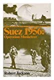Front cover for the book Suez 1956: Operation Musketeer by Robert Jackson