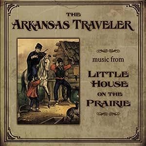 Arkansas Traveler: Music From Little House on the Prairie