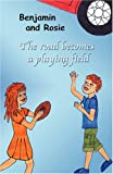 Benjamin and Rosie - the Road Becomes a Playing Field, Marie-Ange Gagnon, 0981032230