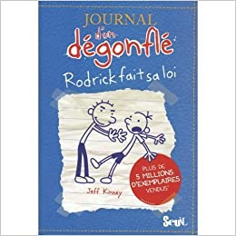 Book Journal d'un degonfle, Rodrick fait sa loi : Diary of a Wimpy Kid - Volume 2 Rodrick Rules (in French) (French Edition) by Jeff Kinney (2009-10-10)