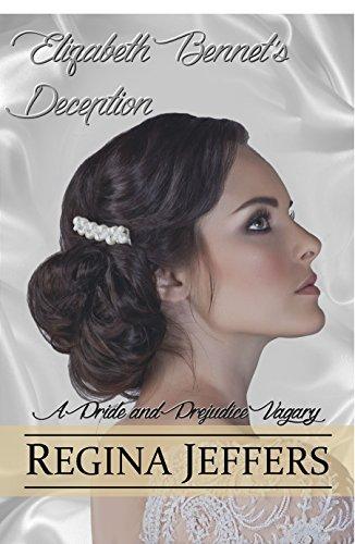 Elizabeth Bennets Deception A Pride And Prejudice Vagary Kindle