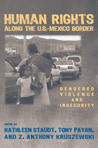 Human Rights along the U.S.–Mexico Border: Gendered Violence and Insecurity