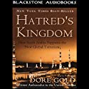 Hatred's Kingdom: How Saudi Arabia Supports the New Global Terrorism Audiobook by Dore Gold Narrated by Nadia May