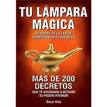 TU LAMPARA MAGICA: El poder de la Ley de Atracción en tu bolsillo (Spanish Edition)