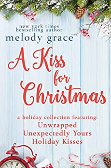 A Kiss for Christmas: A Holiday Collection by [Grace, Melody]