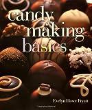 Candy Making Basics, Evelyn Howe Fryatt, 1895569257