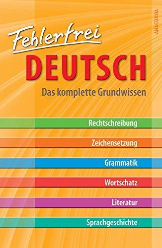 Fehlerfrei Deutsch - Das komplette Grundwissen