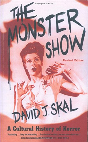 The Monster Show: A Cultural History of Horror;