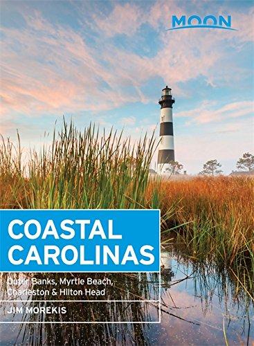 Moon Coastal Carolinas: Outer Banks, Myrtle Beach, Charleston & Hilton Head (Moon Handbooks) (Beach Guide Travel Myrtle)