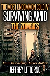 The Most Uncommon Cold IV: Surviving Amid The Zombies (English Edition)