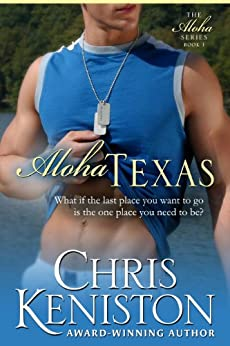 Aloha Texas: Navy Hero Nick (Aloha Series Book 1) by [Keniston, Chris]