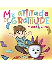 My Attitude of Gratitude: Growing Grateful Kids. Teaching Kids To Be Thankful - Focus on the Family. Children's Books Ages 3-5, Rhyming story. Picture Book.