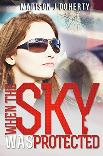 When The Sky Was Protected (Grace Bryant, Federal Air Marshal) (Volume 1)