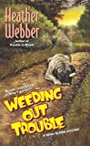 Weeding Out Trouble, Heather Webber, 0061129720