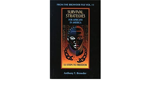 From the browder file vol ii survival strategies for africans in from the browder file vol ii survival strategies for africans in america 13 steps to freedom by anthony t browder unknown edition paperback1996 aa fandeluxe Choice Image