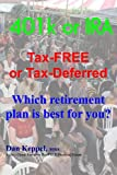 401k or IRA Tax-FREE or Tax-Deferred, Dan Keppel, 1475057938