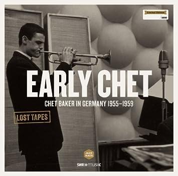 Early Chet: Chet Baker German Recordings 1955-59 : Chet ...