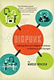 img - for Biopunk: Solving Biotech's Biggest Problems in Kitchens and Garages book / textbook / text book