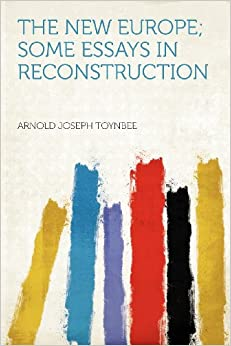 The New Europe: Some Essays in Reconstruction