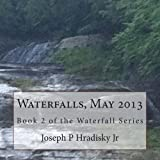 Waterfalls, May 2013, Joseph Hradisky, 1490919309
