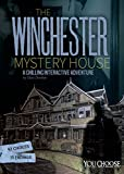 The Winchester Mystery House: A Chilling Interactive Adventure (You Choose: Haunted Places)