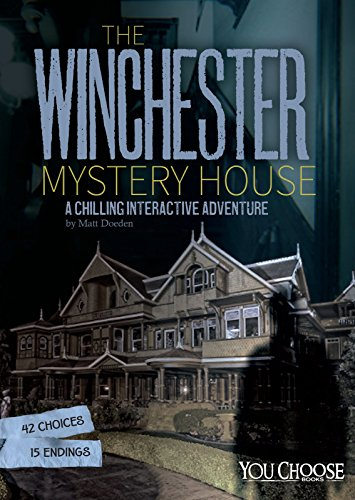 The Winchester Mystery House: A Chilling Interactive Adventure (You Choose: Haunted Places) Winchester House