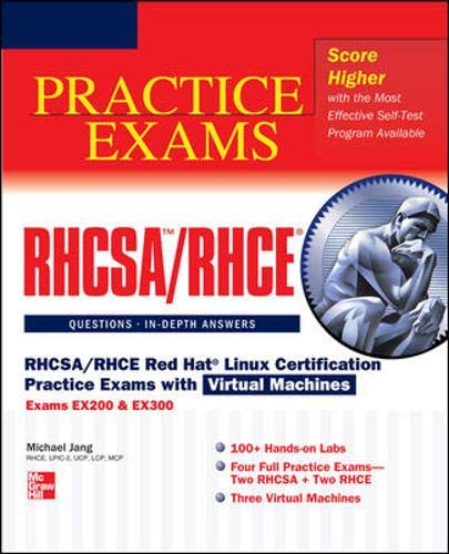 RHCSA/RHCE Red Hat Linux Certification Practice Exams with Virtual Machines (Exams EX200 & EX300) (Red Hat Enterprise Linux 7 Virtualization Administration Guide)