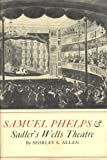 Samuel Phelps and Sadler's Wells Theatre, Shirley S. Allen, 0819540293