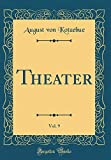 Theater, Vol. 9 (Classic Reprint) (German Edition)