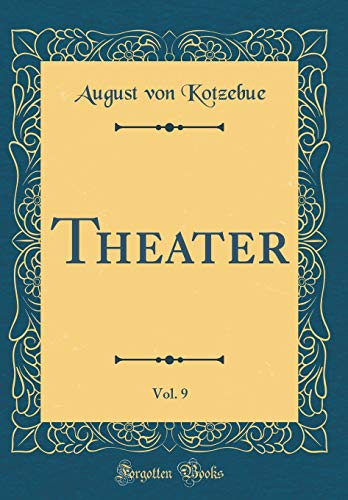 Theater, Vol. 9 (Classic Reprint) (German Edition) by Forgotten Books