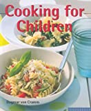 Cooking for Children, Dagmar V. Cramm, 1596370408