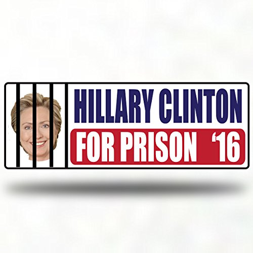 Hillary Clinton For Prison 2016 Presidential Election - Decal Bumper Sticker Window- Corruption fraud Obama Hilary Bill Money