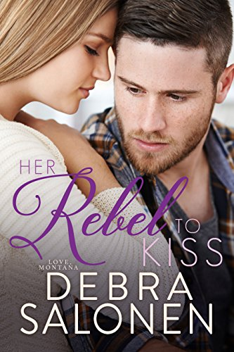 Her Rebel to Kiss (Love, Montana Book 3) ()